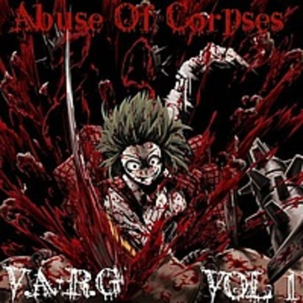 Abuse Of Corpses VOL. 1